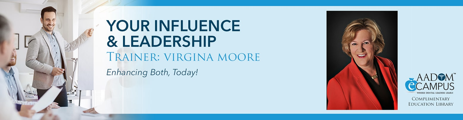 Your influence and leader | Trainer: Virginia Moore