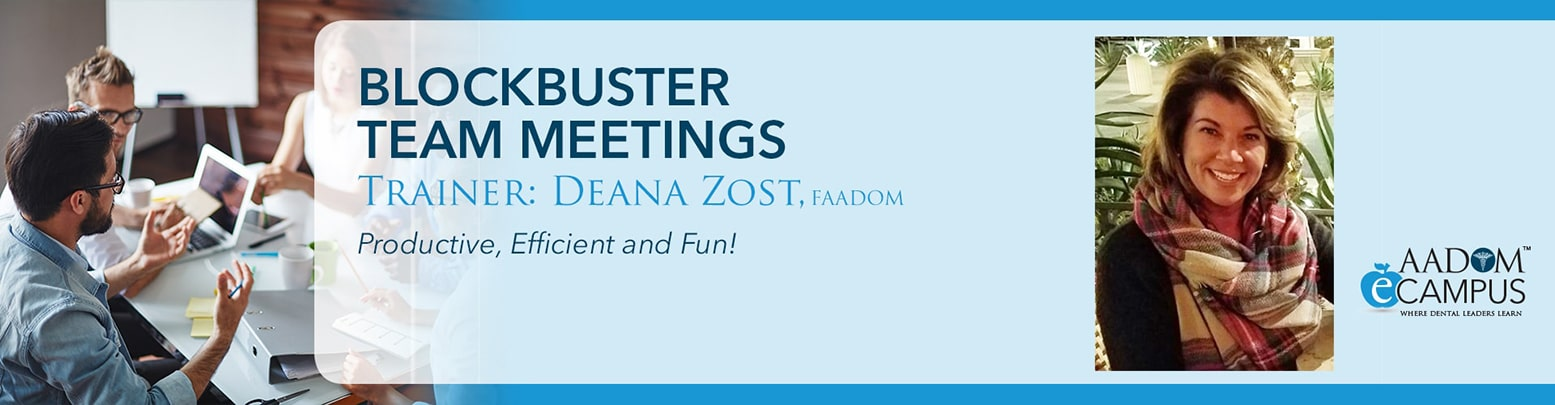Blockbuster Team Meetins | Trainer: Deana Zost, FAADOM
