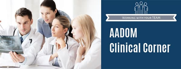 Working with your team - AADOM Clinical Corner