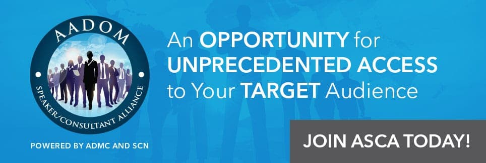 An opportunity for unprecedented access to your target audience - Join ASCA today!