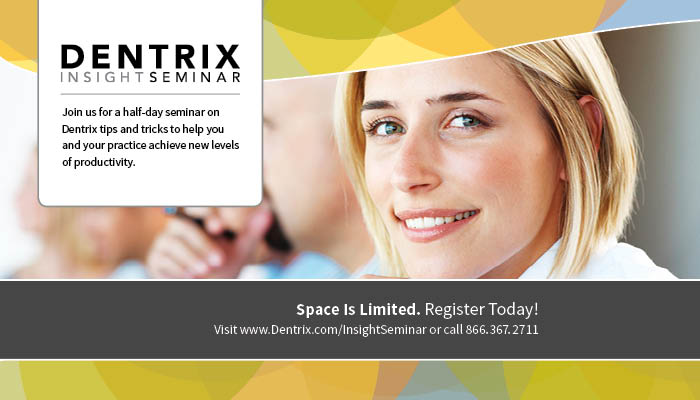 Dentrix Insight Seminar: Join us for a half-day seminar on Dentrix tips and tricks to help you and your practice achieve new levels of productivity