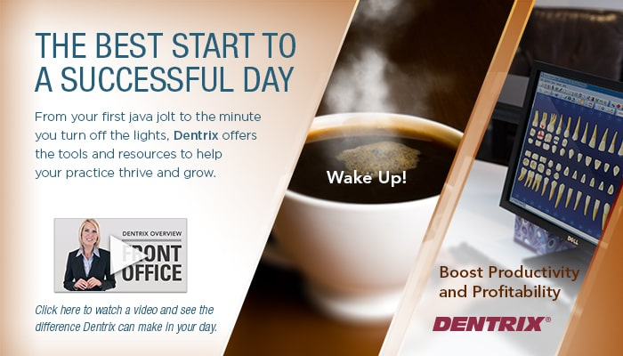 The best start to a successful day - Click here to watch a video and see the difference Dentrix can make in your day.