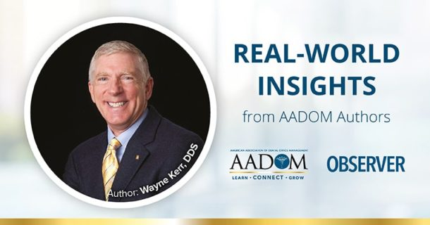 Real-World Insights from AADOM Authors - Wayne Kerr DDS