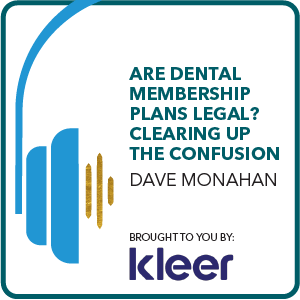 Are dental membership plans legal Brought to you by: Kleer