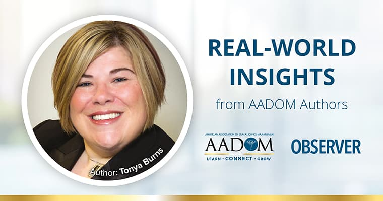 Portrait of Tonya Burns with text: Real-world insights from AADOM authors. Tonya talks about how managing systems are the life blood of every dental practice