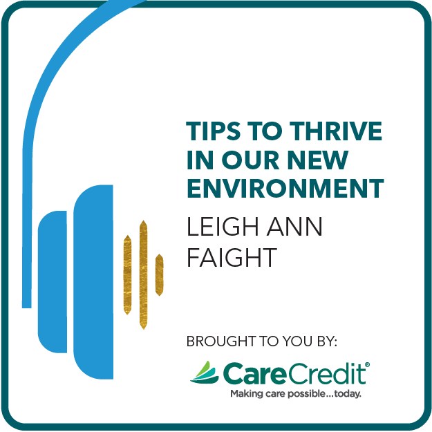 Tips to Thrive in Our New Environment Brought to you by: CareCredit