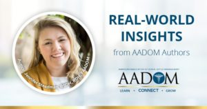"""Jennifer Steadman with text, """"Real-world insights from AADOM authors"""" with the AADOM logo"""