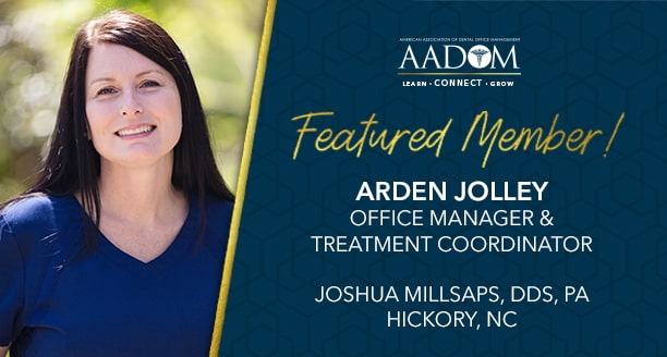 Meet August Featured Member: Arden Jolley, Dental Office Manager & Treatment Coordinator at Joshua Millsaps, DDS, PA
