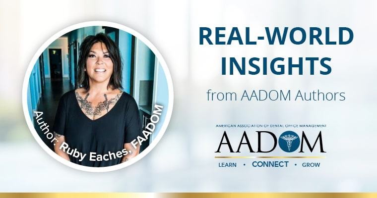 Real World Insights from AADOM Authors: Author Ruby Eaches, FAADOM, author of blog on dental wellness plans.