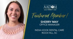 Featured Member: Sherry May, office manager at India Hook Dental Care in Rock Hill, SC