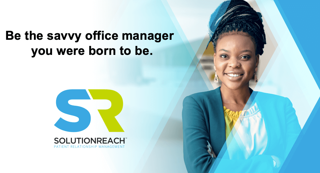 Be the savvy office manager you were born to be - Solutionreach
