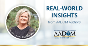 """Valarie Caulfied, MAADOM with text, """"Real-world insights from AADOM authors"""""""
