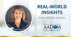 "Jennifer Ferguson, FAADOM with text, ""Real-world insights from AADOM authors"""