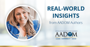 """Jennifer Steadman with text, """"Real-world insights from AADOM authors"""""""